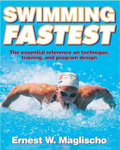 Swimming Fastest - W. Maglischo
